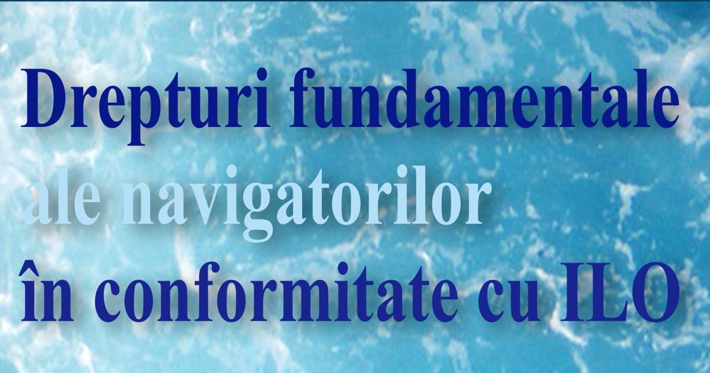 Drepturi fundamentale ale navigatorilor în conformitate cu ILO