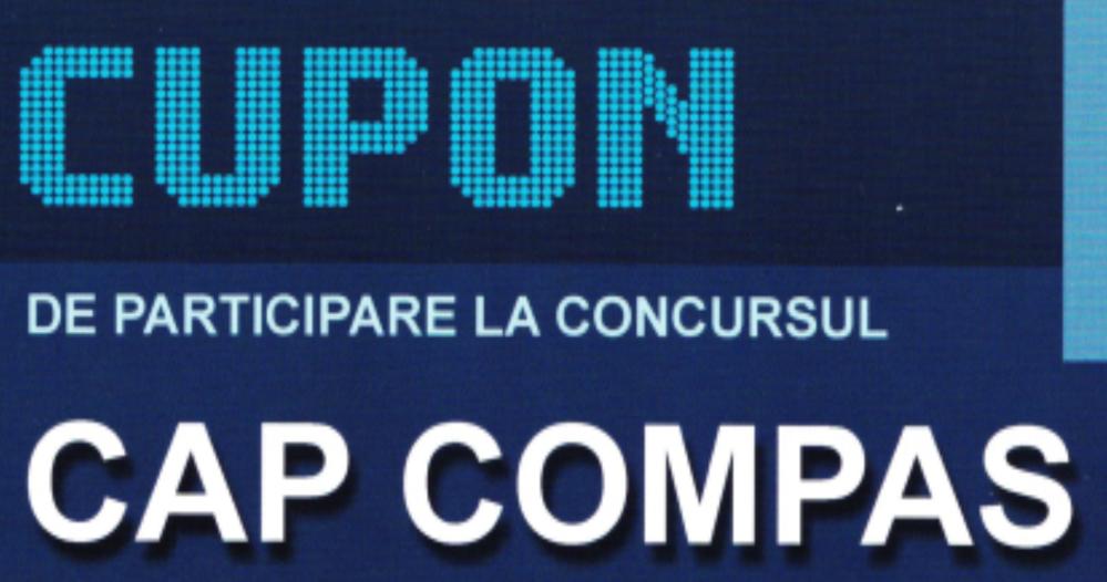 Cupon 1 de participare la concursul Cap Compas  2018