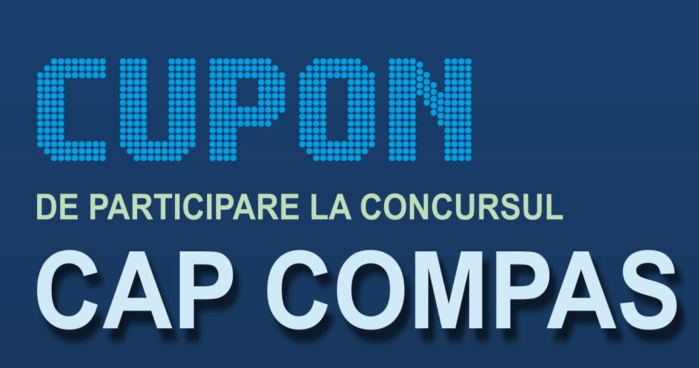 Cupon 3 de participare la concursul Cap Compas 2018