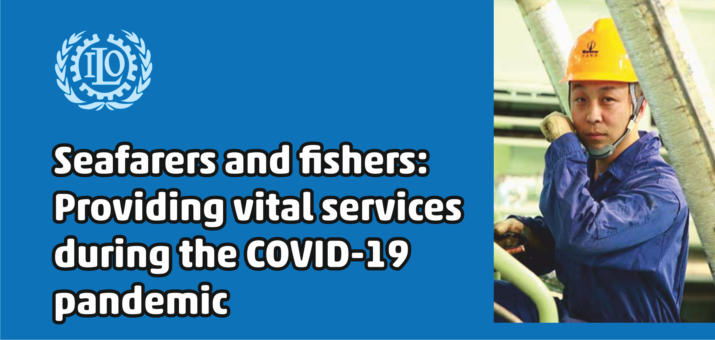 Seafarers and fishers: Providing vital services during the COVID-19 pandemic